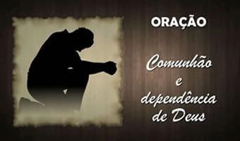 O exemplo de quem tem vida de oração